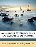 De Mendoza, Diego Hurtado: Aventures Et Espiègleries De Lazarille De Tormes (French Edition)