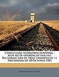 Bavinck, Herman: Christelijke wereldbeschouwing: rede bij de overdacht van het Rectoraat aan de Vrije Universiteit te Amsterdam op 20 October 1904 (Dutch Edition)