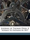 Dean Thomas: Journal of Thomas Dean. A voyage to Indiana in 1817