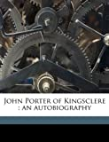 Porter, John: John Porter of Kingsclere: an autobiography