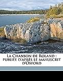 Bédier, Joseph: La Chanson de Roland: publiée d'après le manuscrit d'Oxford (French Edition)