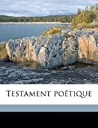 Testament poétique (French Edition) by…
