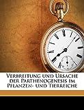 Winkler, Hans: Verbreitung und Ursache der Parthenogenesis im Pflanzen- und Tierreiche (German Edition)