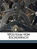Wolfram, von Eschenbach: Wolfram von Eschenbach