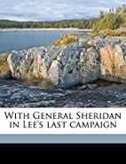With General Sheridan in Lee's last…