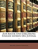 Hofmann, Michael: Zur Kritik Und Erklarung Einiger Satiren Des Juvenal ... (German Edition)