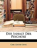 Jung, Carl Gustav: Der Inhalt Der Psychose (German Edition)