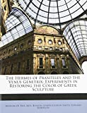 Smith, Joseph Lindon: The Hermes of Praxiteles and the Venus Genetrix: Experiments in Restoring the Color of Greek Sculpture