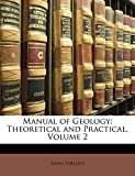 Phillips, John: Manual of Geology: Theoretical and Practical, Volume 2