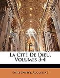 Saisset, Émile: La Cité De Dieu, Volumes 3-4 (French Edition)