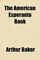 The American Esperanto Book by Arthur Baker