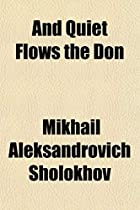 And Quiet Flows the Don by Mikhail…