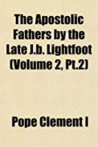 The Apostolic Fathers Part 2 Volume 2…