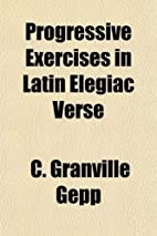 Progressive Exercises in Latin Elegiac Verse…