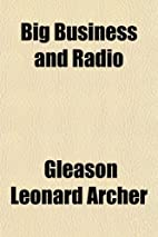 Big business and radio by Gleason Leonard…
