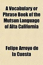 A vocabulary or phrase book of the Mutsun…