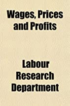 Wages, Prices and Profits by Labour Research…