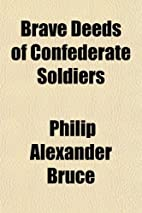 Brave Deeds of Confederate Soldiers by…