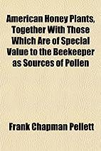 American Honey Plants by Frank C. Pellett