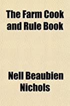 The Farm Cook and Rule Book by Nell Beaubien…