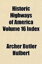 Historic Highways of America, Vol. 16:…