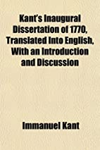 Kant's Inaugural Dissertation of 1770,…