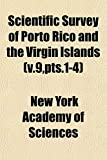 Sciences, New York Academy of: Scientific Survey of Porto Rico and the Virgin Islands (v.9,pts.1-4)