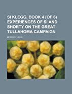 Si Klegg, Book 4 (of 6) - Experiences Of Si…