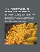 The Northwestern reporter Volume 85 by Iowa.…