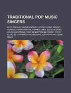 Traditional pop music singers: Elvis…