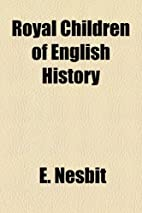 Royal Children of English History by E.…