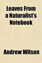 Leaves From a Naturalist's Notebook by…