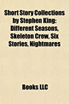 Short Story Collections by Stephen King:…