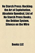 No Starch Press: Hacking: the Art of…