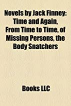 Novels by Jack Finney: Time and Again, From…