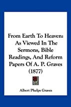 From Earth to Heaven; As Viewed in the…