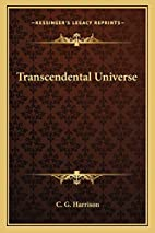 Transcendental Universe by C. G. Harrison