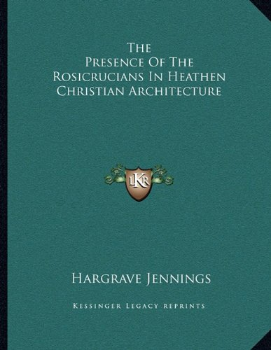 the-presence-of-the-rosicrucians-in-heathen-christian-architecture
