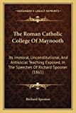 Spooner, Richard: The Roman Catholic College Of Maynooth: Its Immoral, Unconstitutional, And Antisocial Teaching Exposed, In The Speeches Of Richard Spooner (1861)