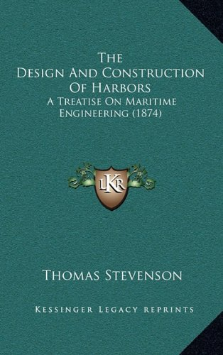 the-design-and-construction-of-harbors-a-treatise-on-maritime-engineering-1874