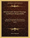 Williamson, Robert: Britain's Guilt, Britain's Warnings, And Britain's Responsibility: Being The Substance Of A Discourse Delivered In The Free Church, Dunkeld (1852)