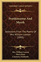 Frankincense And Myrrh: Selections From The…
