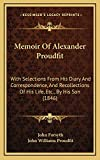 Forsyth, John: Memoir Of Alexander Proudfit: With Selections From His Diary And Correspondence, And Recollections Of His Life, Etc., By His Son (1846)