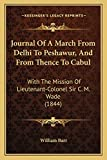 Barr, William: Journal Of A March From Delhi To Peshawur, And From Thence To Cabul: With The Mission Of Lieutenant-Colonel Sir C. M. Wade (1844)