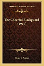 The Cheerful Blackguard (1915) by Roger…