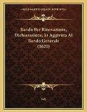 Italy: Bando Per Rinovazione, Dichiarazione, Et Aggivnta Al Bando Generale (1620) (Italian Edition)