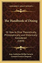 The Handbook of Dining: Or How to Dine…