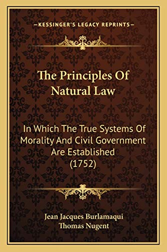 the-principles-of-natural-law-in-which-the-true-systems-of-morality-and-civil-government-are-established-1752