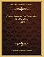 Cantor Lectures on Decorative Bookbinding…