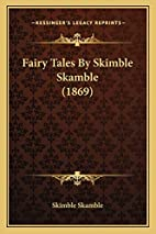 Fairy Tales By Skimble Skamble (1869) by…
